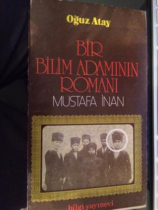 Ebook Bir Bilim Adaminin Romani Mustafa Inan By Oguz Atay