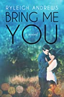 Bring Me You (Never Over You, #1)