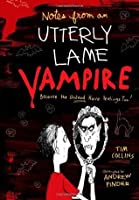 Notes from a Totally Lame Vampire: Because the Undead Have Feelings Too! (Notes, #1)