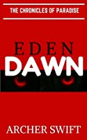 Eden, Dawn (The Chronicles of Paradise, #1)