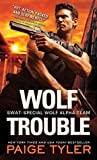 Wolf Trouble (SWAT: Special Wolf Alpha Team, #2)