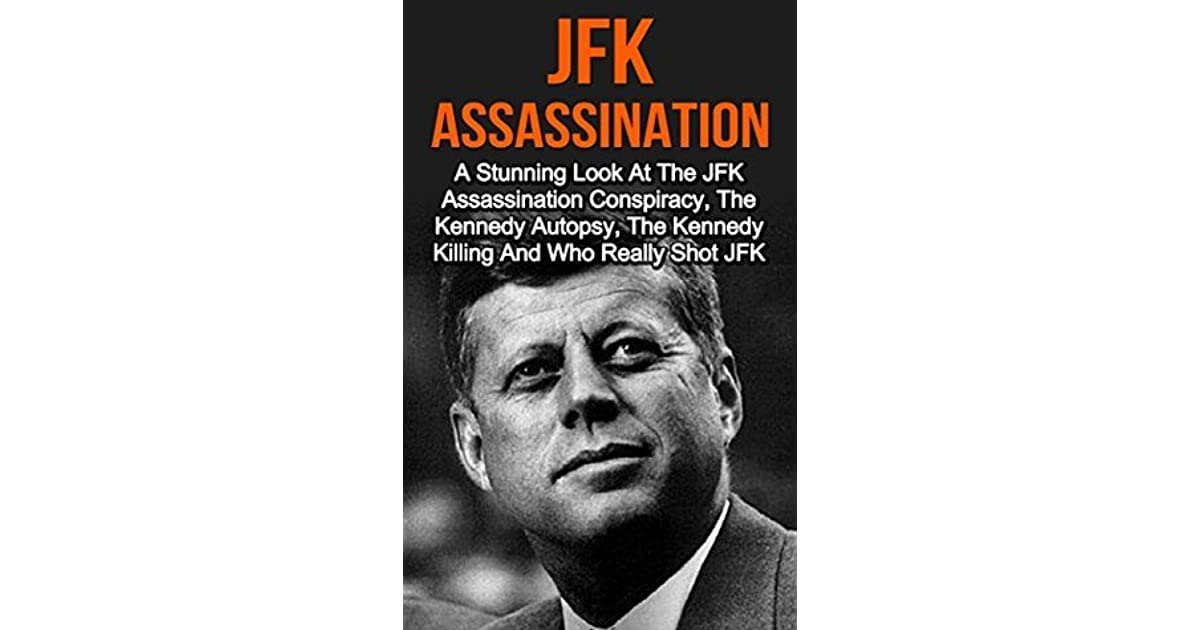 the conspiracy on the assassination of john f kennedy