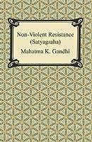 Non-Violent Resistance by Mahatma GandhiNon Violent Resistance Training