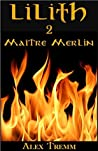 MAÎTRE MERLIN (LILITH (Format de poche) t. 2)