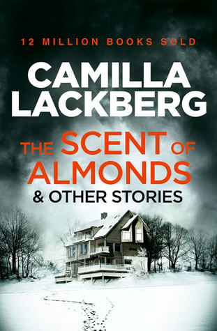 The Scent of Almonds and Other Stories by Camilla Läckberg