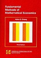Fundamental Methods of Mathematical Economics 3/e