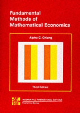 Fundamental Methods of Mathematical Economics by Alpha C  Chiang