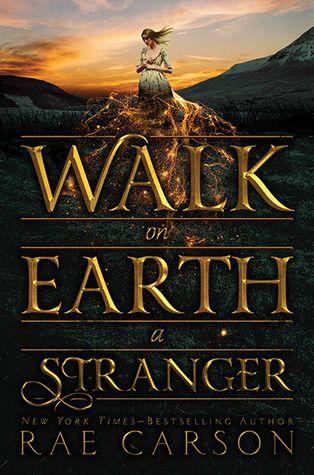 "Cover of Rae Carson's ""Walk On Earth a Stranger"""