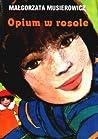 Opium w rosole (Jeżycjada, #5)