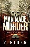 Man Made Murder (Blood Road Trilogy, #1)