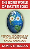 The Secret World of Easter Eggs: Hidden Features of the Websites You Know and Love