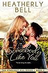 Somebody Like You (Starlight Hill, #2)