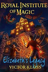 Elizabeth's Legacy (Royal Institute of Magic, #1)