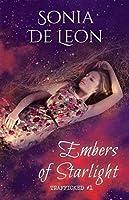 Embers of Starlight (Trafficked, #1)