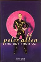 The Boy from Oz: The True Story of Peter Allen