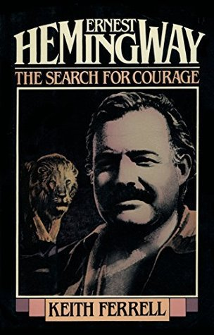 Ernest Hemingway- The Search for Courage