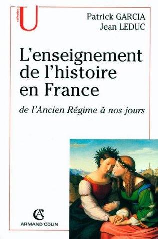 L'enseignement de l'histoire en France : de l'Ancien Régime à nos jours