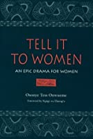 Tell It to Women: An Epic Drama for Women (African American Life Series)