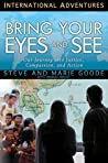 Bring Your Eyes and See: Our Journey into Justice, Compassion, and Action