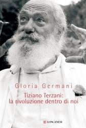 Tiziano Terzani: La rivoluzione dentro di noi Gloria Germani
