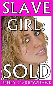 Slave Girl: Sold: (A Preview of the Atkoi War Series)