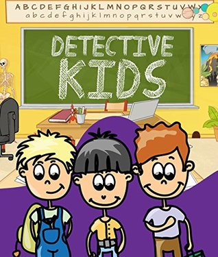 Detective Kids: Children's Books and Bedtime Stories For Kids Ages 3-8 for Early Reading (Books For Kids Series)