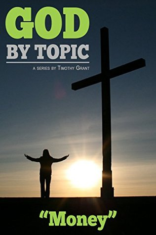 God by Topic - Money: God's Word, By Topic, At Your Fingertips