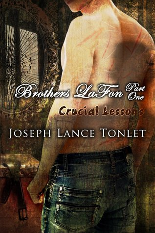 Crucial Lessons (Brothers LaFon, #1)
