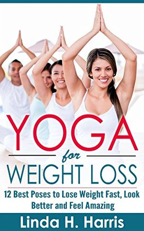 yoga for weight loss 12 best poses to lose weight fast