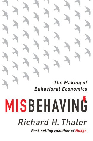 Misbehaving by Richard H. Thaler