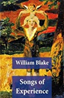 Songs of Experience (Illuminated Manuscript with the Original Illustrations of William Blake)