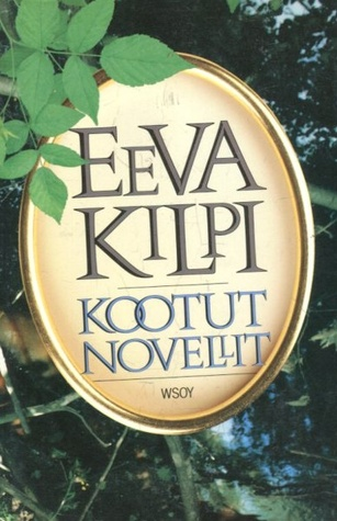 Kootut novellit by Eeva Kilpi