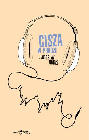 Cisza w Pradze by Jaroslav Rudiš