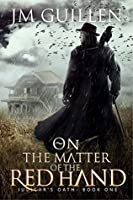 On the Matter of the Red Hand (Judicar's Oath, #1)