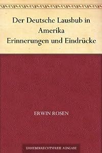 Der Deutsche Lausbub in Amerika Erinnerungen und Eindrücke