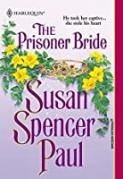 The Prisoner Bride (Mills & Boon Historical)