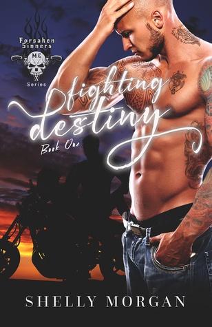 Fighting Destiny (Forsaken Sinners MC, #1)