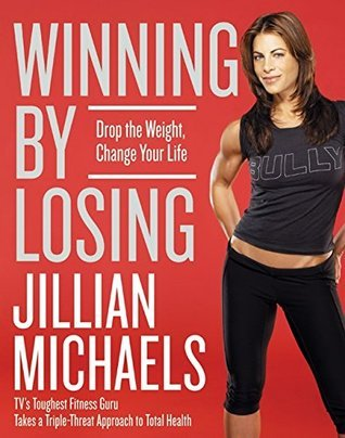 Winning-by-Losing-Drop-the-Weight-Change-Your-Life