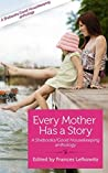 Every Mother Has a Story: Volume 2