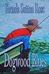 Dogwood Blues by Brenda Sutton Rose