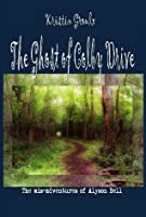 The Ghost of Colby Drive (The mis-adventures of Alyson Bell Book 1)