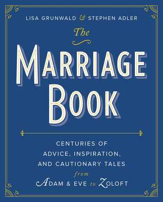 The-Marriage-Book-Centuries-of-Advice-Inspiration-and-Cautionary-Tales-from-Adam-and-Eve-to-Zoloft