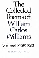 The Collected Poems of William Carlos Williams: 1939-1962 (Vol. 2) (New Directions Paperbook)