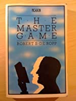 The Master Game: Pathways to Higher Consciousness Beyond the Drug Experience