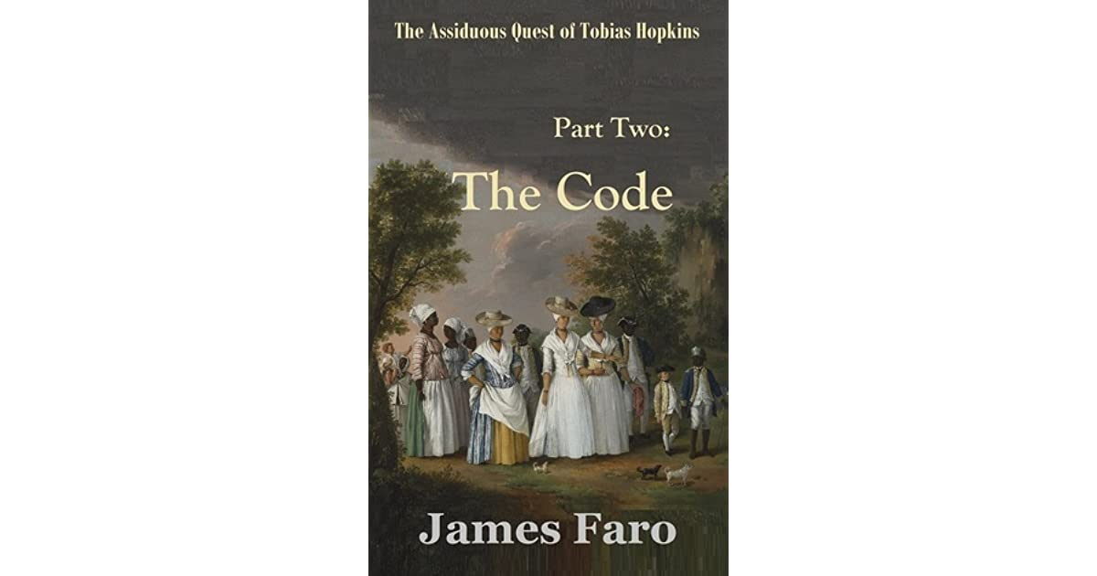 Download The Code The Assiduous Quest Of Tobias Hopkins Part Two By James Faro