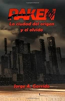 Raken, la ciudad del origen y el olvido