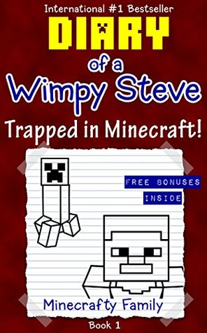 Diary of a Wimpy Steve series: Trapped in Minecraft! (Book 1)