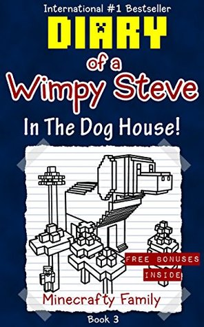 Diary of a Wimpy Steve series: In the Dog House! (Book 3): Unofficial Minecraft Books