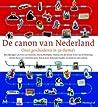 De canon van Nederland: Onze geschiedenis in 50 hoofdstukken