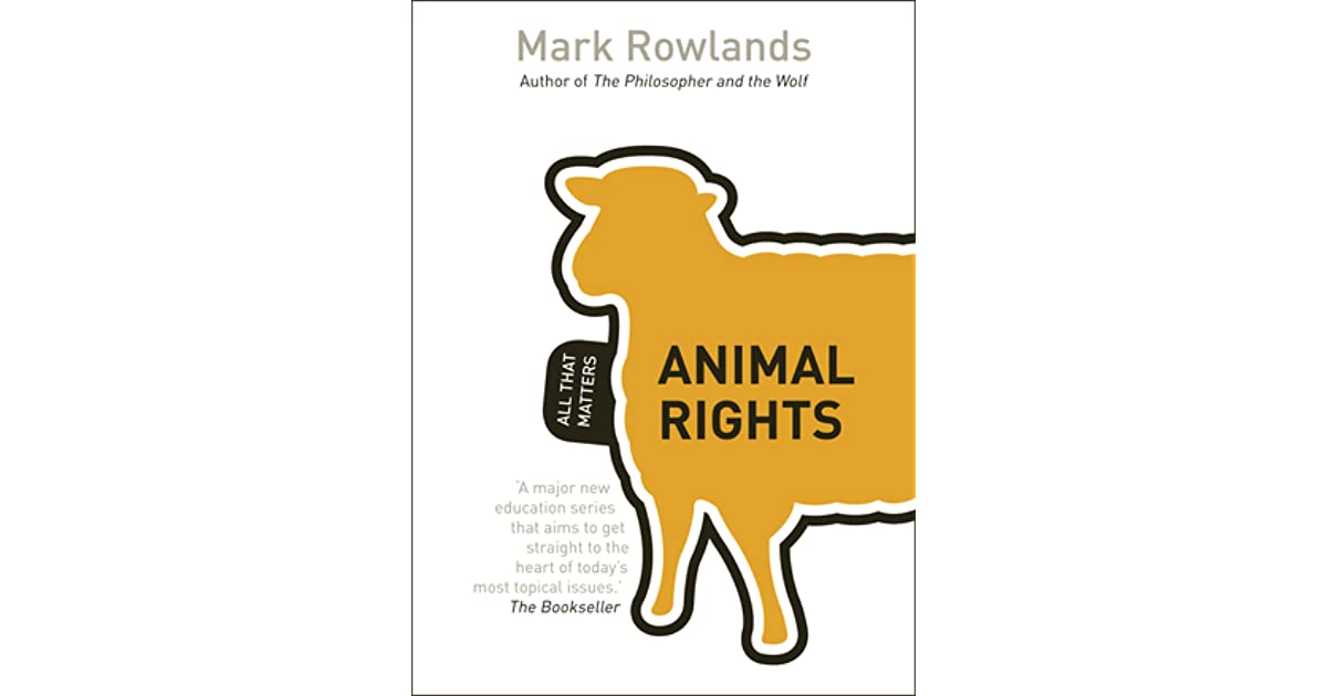 animal rights all that matters rowl ands mark